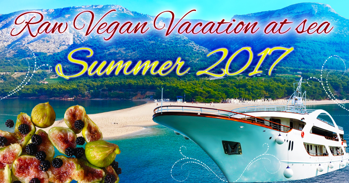Raw vegan vacation at sea 2017